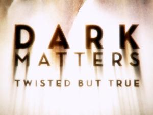 dark-matters-twisted-but-true-6
